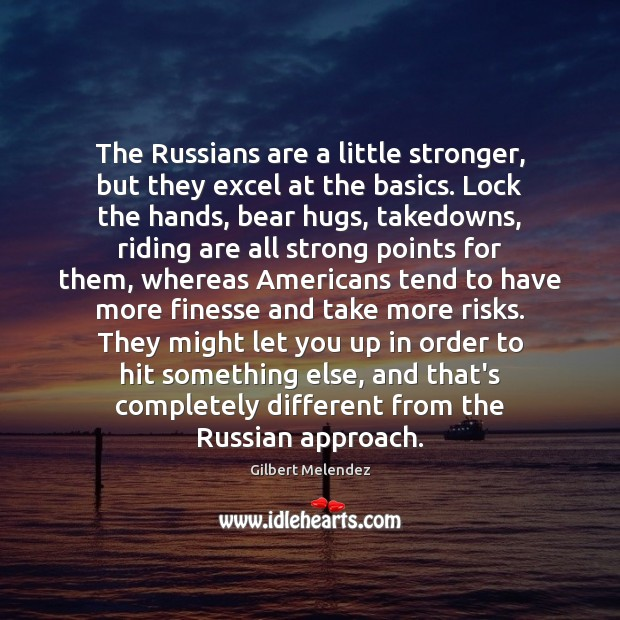 The Russians are a little stronger, but they excel at the basics. Image