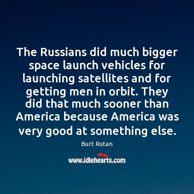 The Russians did much bigger space launch vehicles for launching satellites and Image