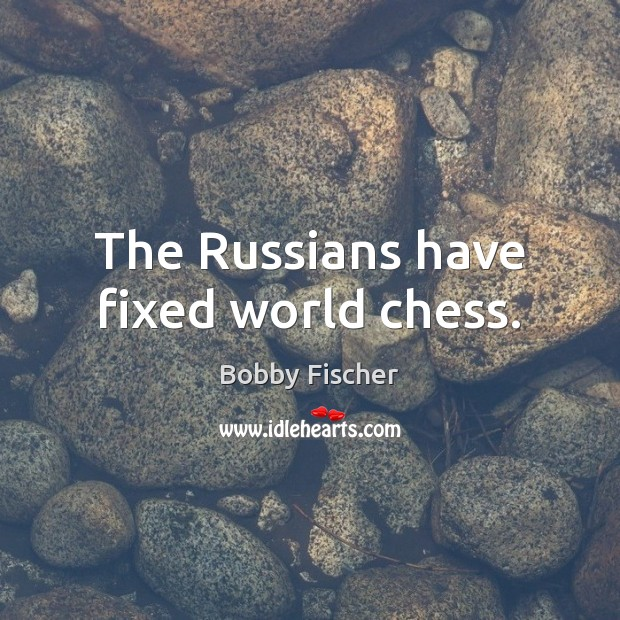 Image, The Russians have fixed world chess.