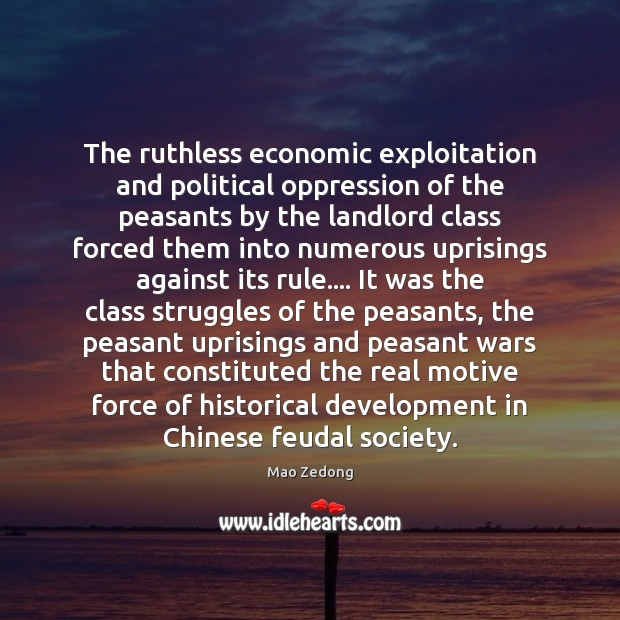 The ruthless economic exploitation and political oppression of the peasants by the Image