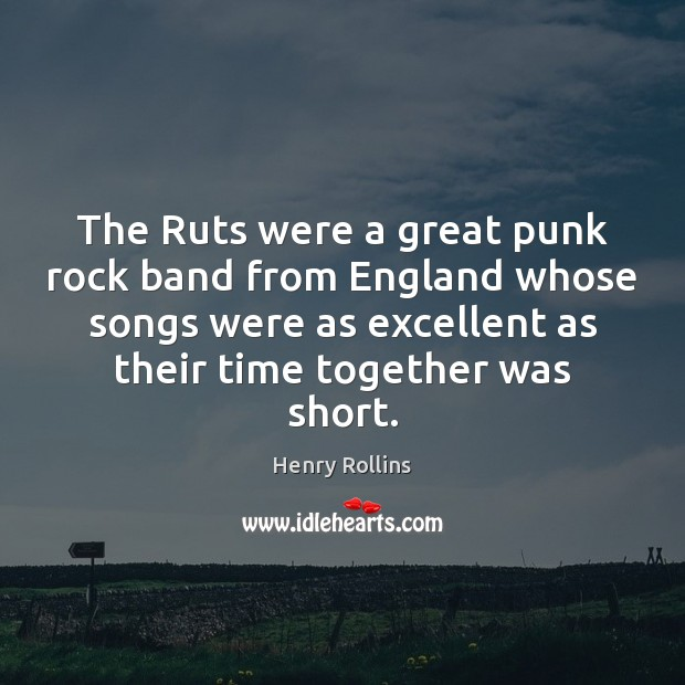 The Ruts were a great punk rock band from England whose songs Time Together Quotes Image