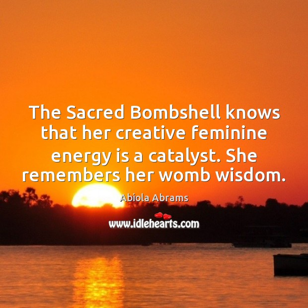 Image, The Sacred Bombshell knows that her creative feminine energy is a catalyst.