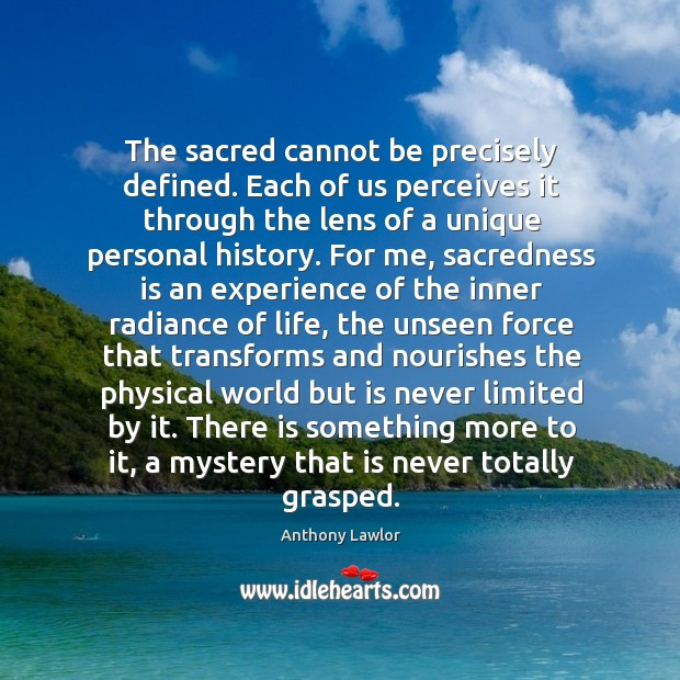 Image, The sacred cannot be precisely defined. Each of us perceives it through