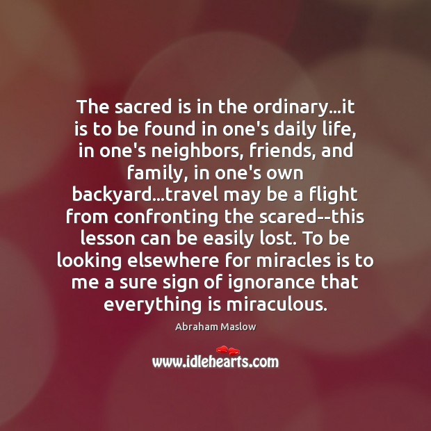 Image, The sacred is in the ordinary…it is to be found in