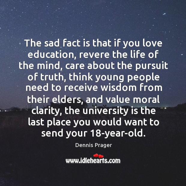 The sad fact is that if you love education, revere the life Image