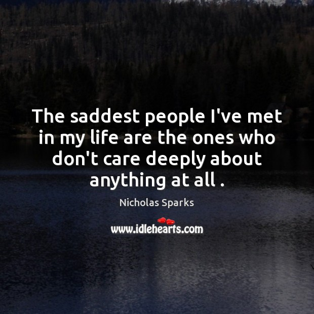 Image, The saddest people I've met in my life are the ones who