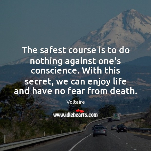 Image, The safest course is to do nothing against one's conscience. With this