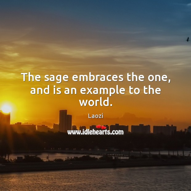 Image, The sage embraces the one, and is an example to the world.