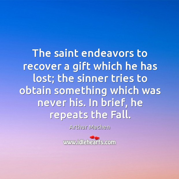 The saint endeavors to recover a gift which he has lost; the Image