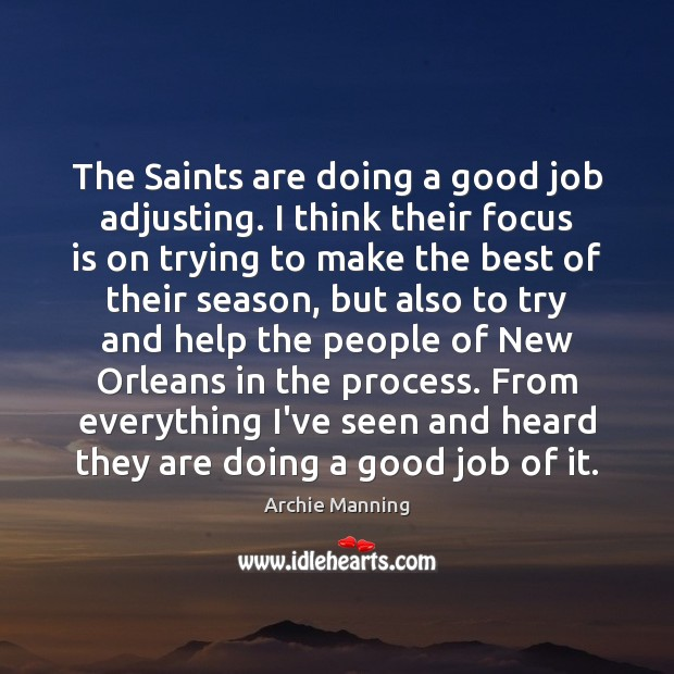 Image, The Saints are doing a good job adjusting. I think their focus