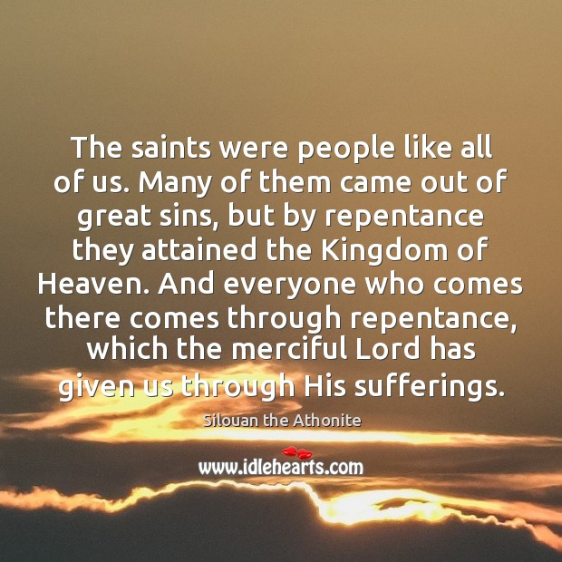 The saints were people like all of us. Many of them came Image