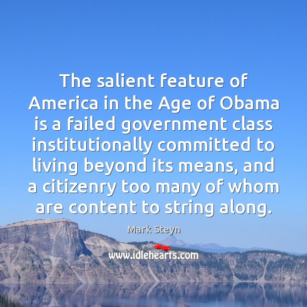The salient feature of America in the Age of Obama is a Mark Steyn Picture Quote