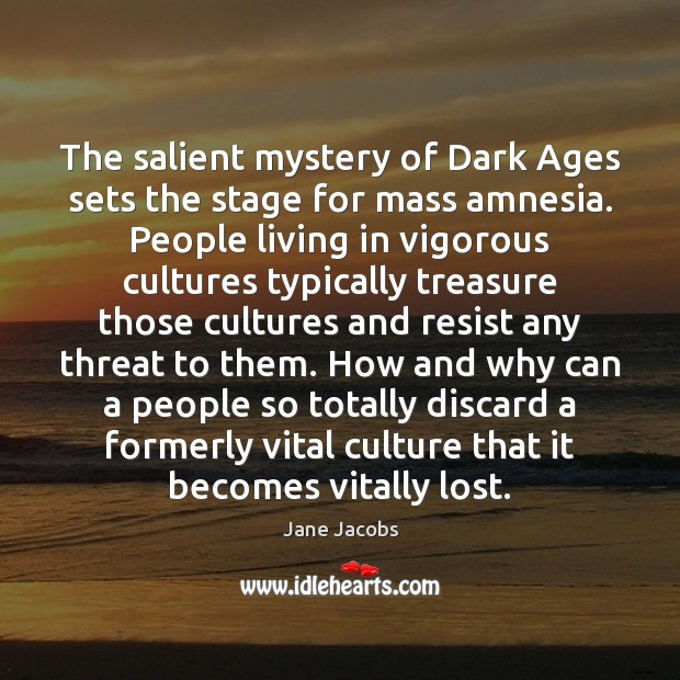 Image, The salient mystery of Dark Ages sets the stage for mass amnesia.