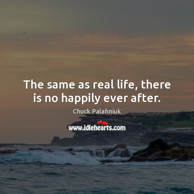 Image, The same as real life, there is no happily ever after.