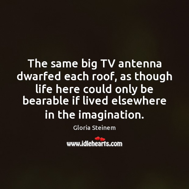 The same big TV antenna dwarfed each roof, as though life here Image
