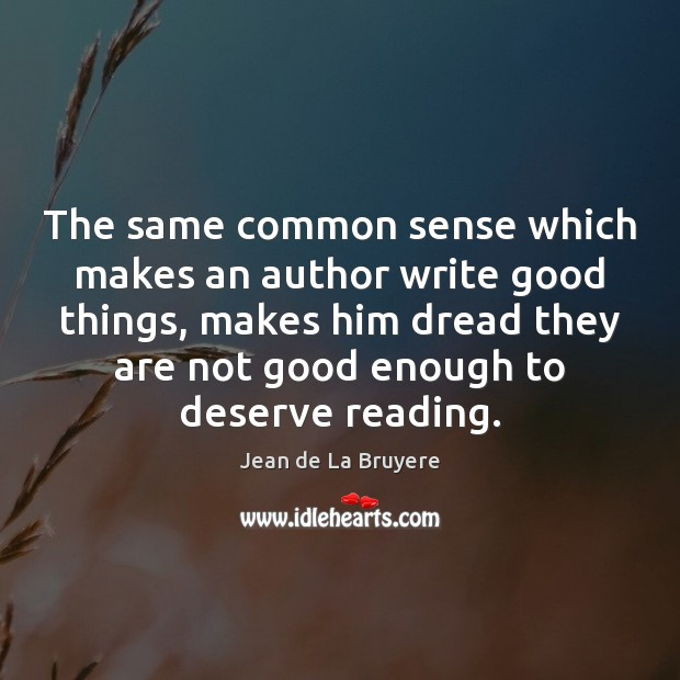 The same common sense which makes an author write good things, makes Image