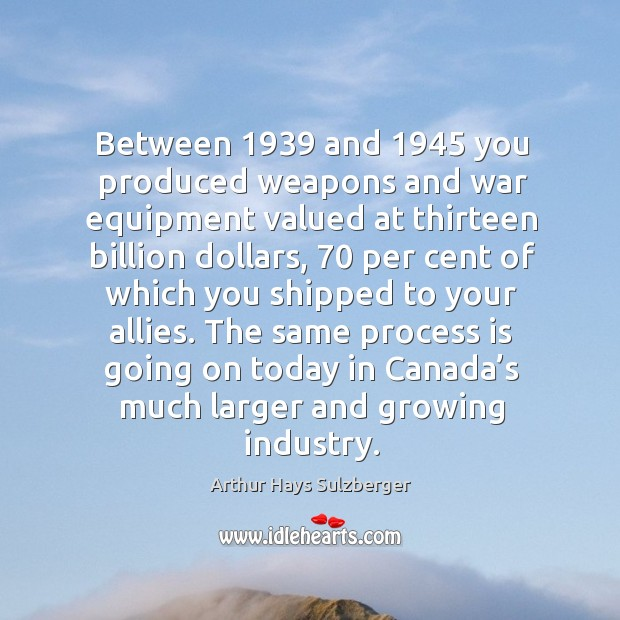 Image, The same process is going on today in canada's much larger and growing industry.