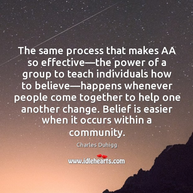 The same process that makes AA so effective—the power of a Belief Quotes Image