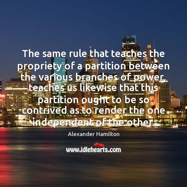 Image, The same rule that teaches the propriety of a partition between the