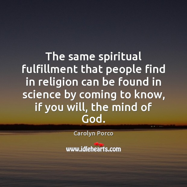 The same spiritual fulfillment that people find in religion can be found Image