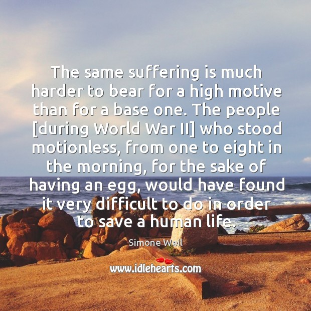 Image, The same suffering is much harder to bear for a high motive