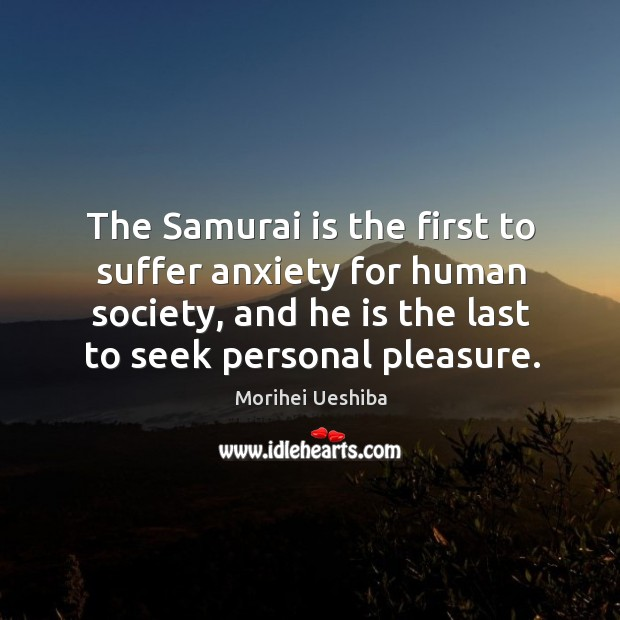 Image, The Samurai is the first to suffer anxiety for human society, and