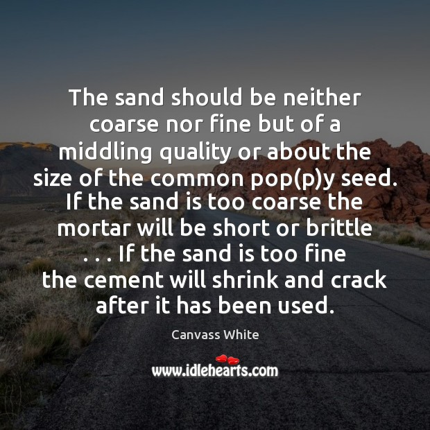 Image, The sand should be neither coarse nor fine but of a middling