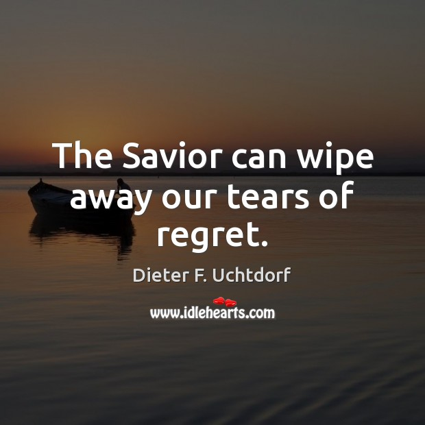 The Savior can wipe away our tears of regret. Image