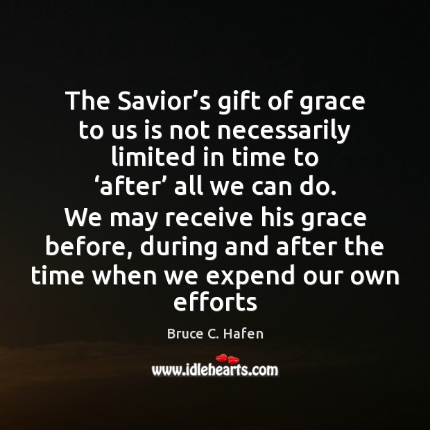 Image, The Savior's gift of grace to us is not necessarily limited