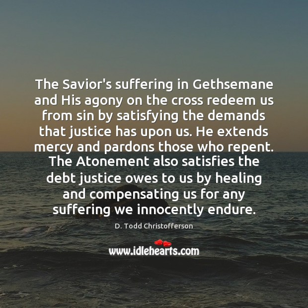 Image, The Savior's suffering in Gethsemane and His agony on the cross redeem
