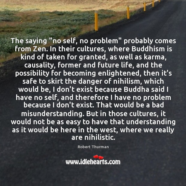 """Image, The saying """"no self, no problem"""" probably comes from Zen. In their"""