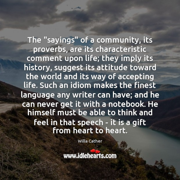 "Image, The ""sayings"" of a community, its proverbs, are its characteristic comment upon"