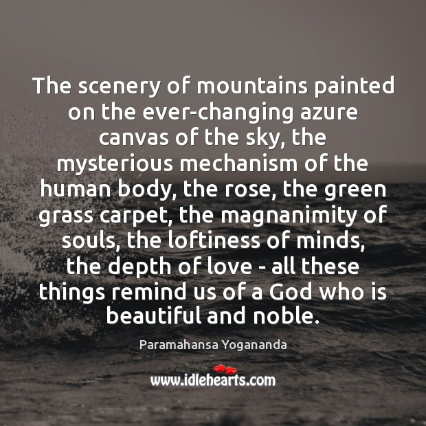 The scenery of mountains painted on the ever-changing azure canvas of the Paramahansa Yogananda Picture Quote