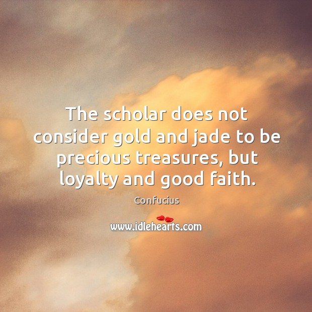 The scholar does not consider gold and jade to be precious treasures, Image