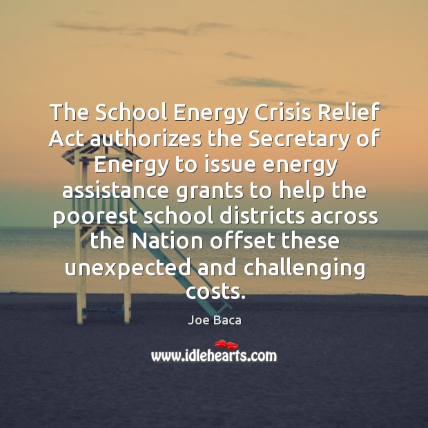 Image, The school energy crisis relief act authorizes the secretary of energy to issue