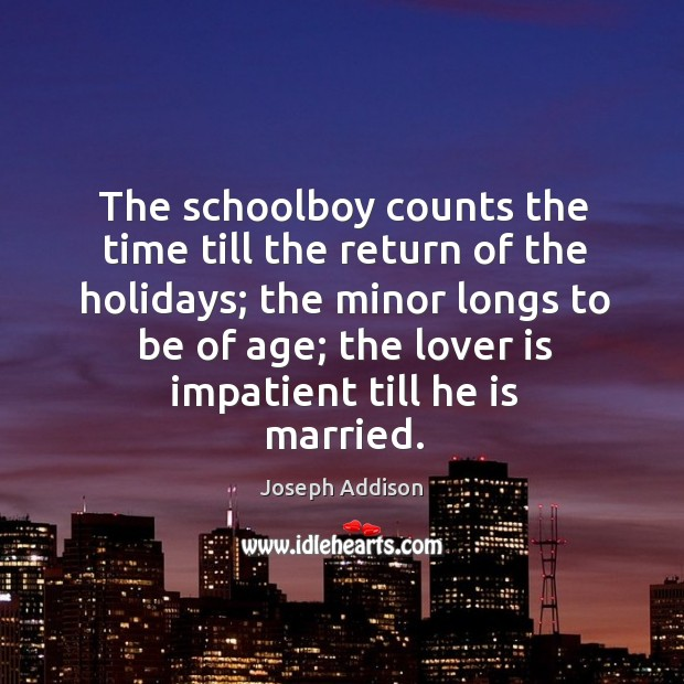 Image, The schoolboy counts the time till the return of the holidays; the