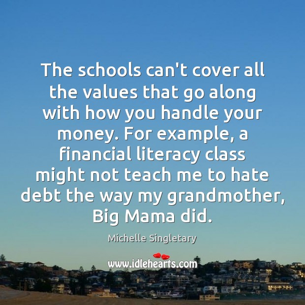 The schools can't cover all the values that go along with how Michelle Singletary Picture Quote