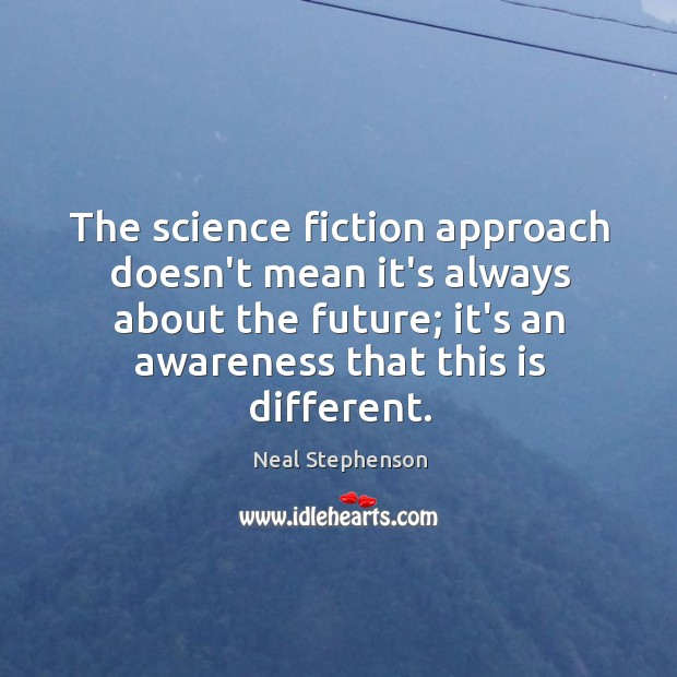 Image, The science fiction approach doesn't mean it's always about the future; it's