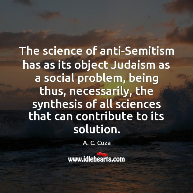 Image, The science of anti-Semitism has as its object Judaism as a social