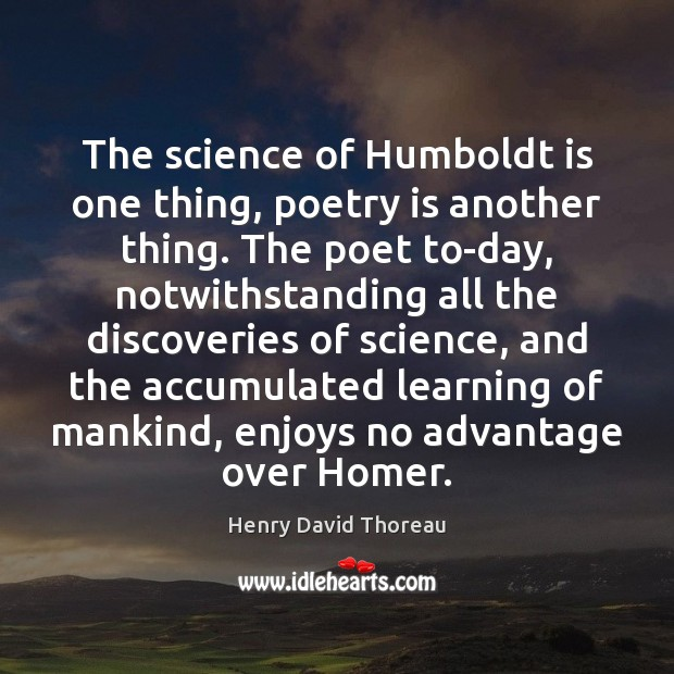 The science of Humboldt is one thing, poetry is another thing. The Poetry Quotes Image