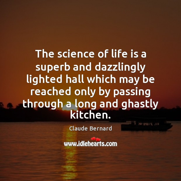 The science of life is a superb and dazzlingly lighted hall which Image