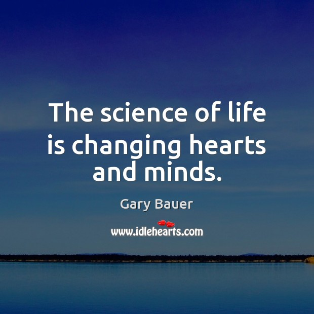 Image, The science of life is changing hearts and minds.