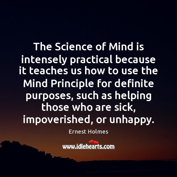 Image, The Science of Mind is intensely practical because it teaches us how