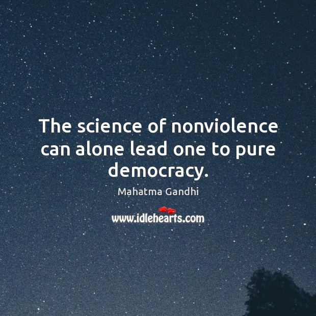 Image, The science of nonviolence can alone lead one to pure democracy.