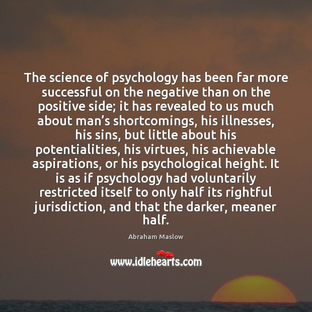 Image, The science of psychology has been far more successful on the negative