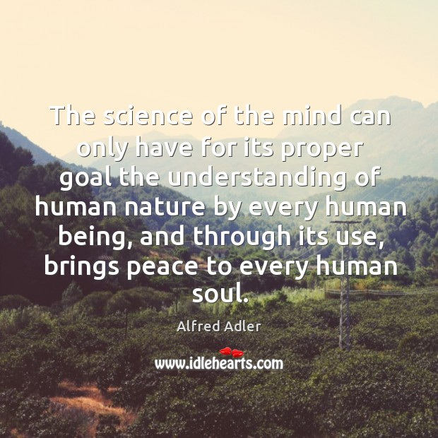 Image, The science of the mind can only have for its proper goal the understanding of human