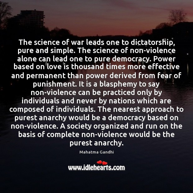 The science of war leads one to dictatorship, pure and simple. The Image