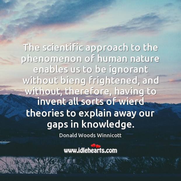 The scientific approach to the phenomenon of human nature enables us to Image