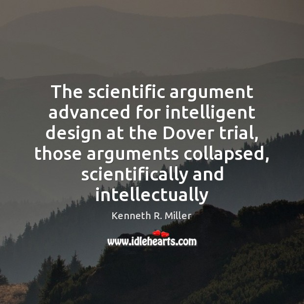 The scientific argument advanced for intelligent design at the Dover trial, those Design Quotes Image