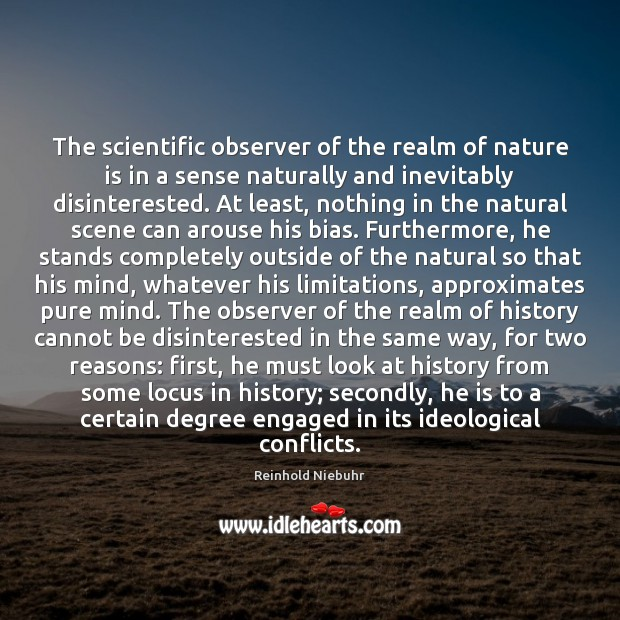 The scientific observer of the realm of nature is in a sense Nature Quotes Image